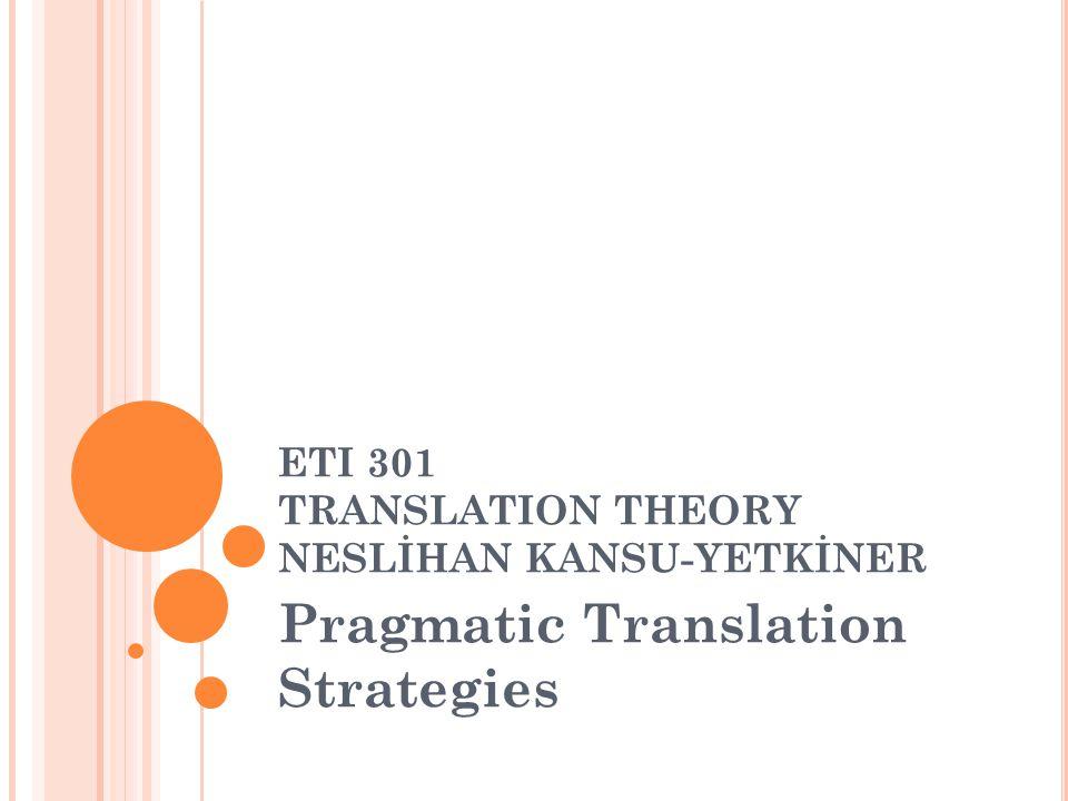 ETI 301 TRANSLATION THEORY NESLİHAN KANSU-YETKİNER