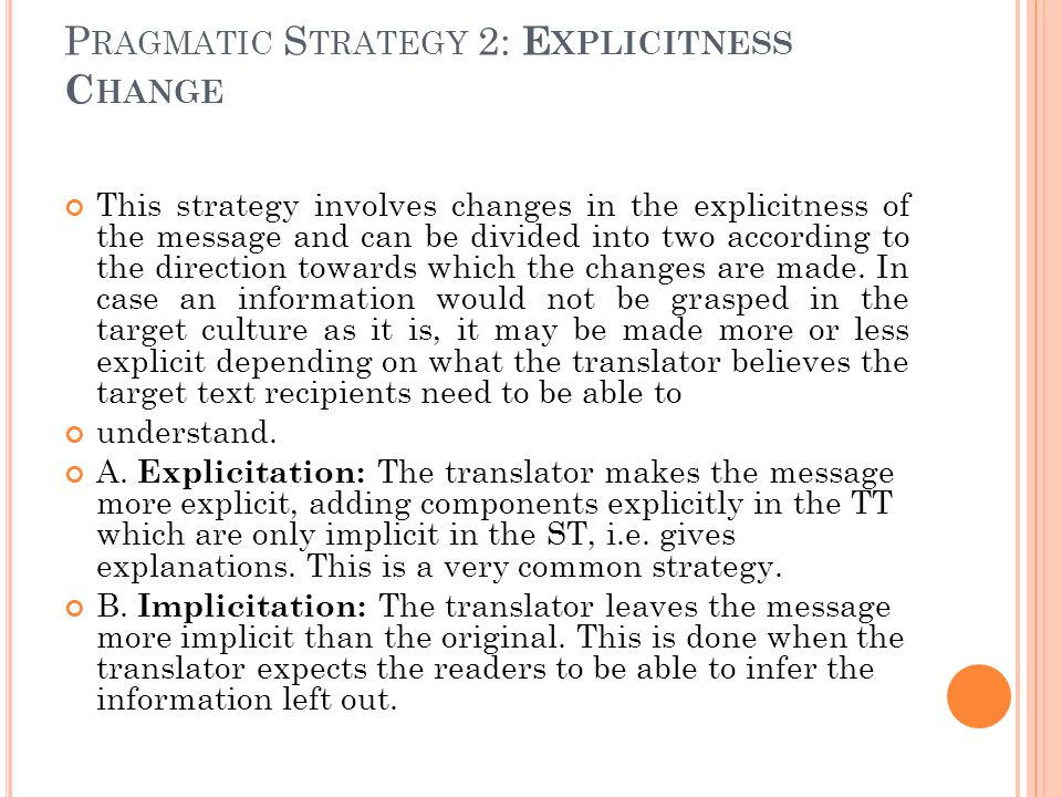 Pragmatic Strategy 2: Explicitness Change