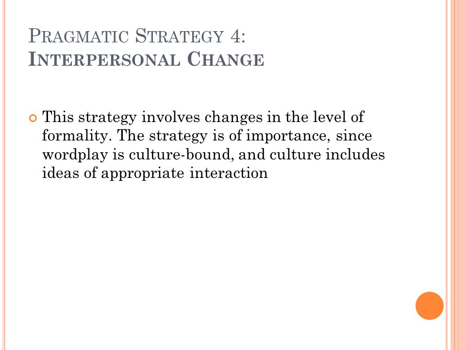 Pragmatic Strategy 4: Interpersonal Change