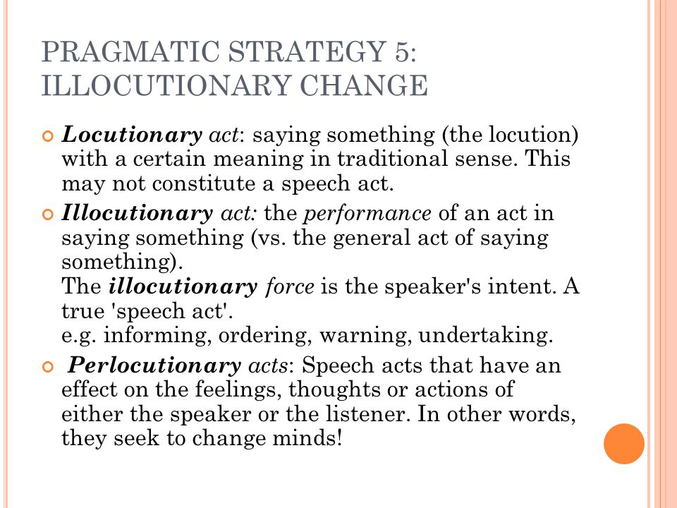 PRAGMATIC STRATEGY 5: ILLOCUTIONARY CHANGE