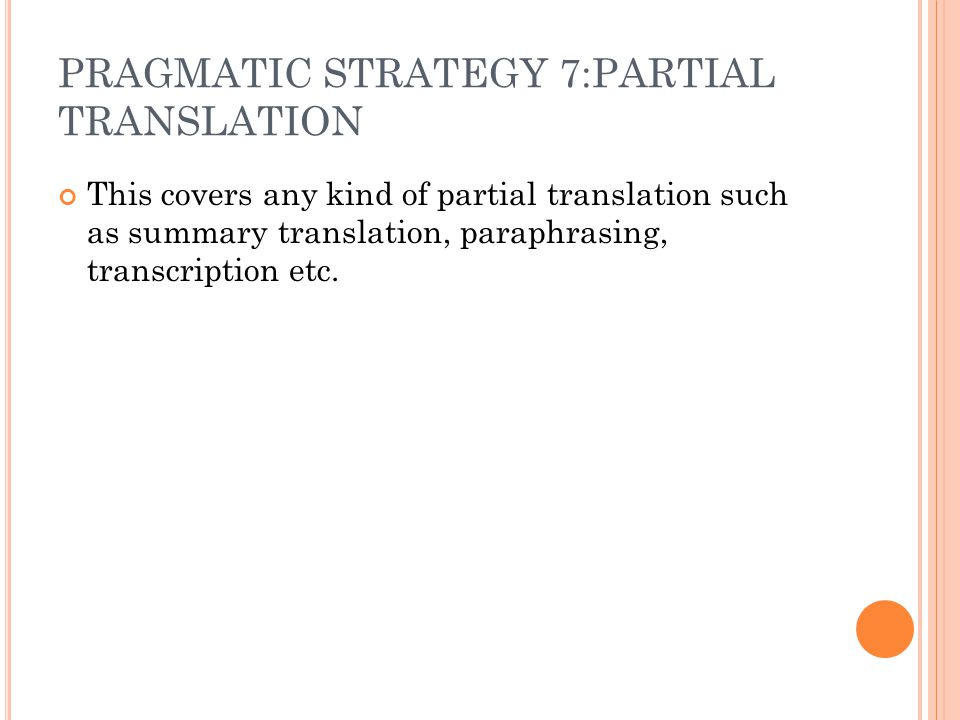 PRAGMATIC STRATEGY 7:PARTIAL TRANSLATION