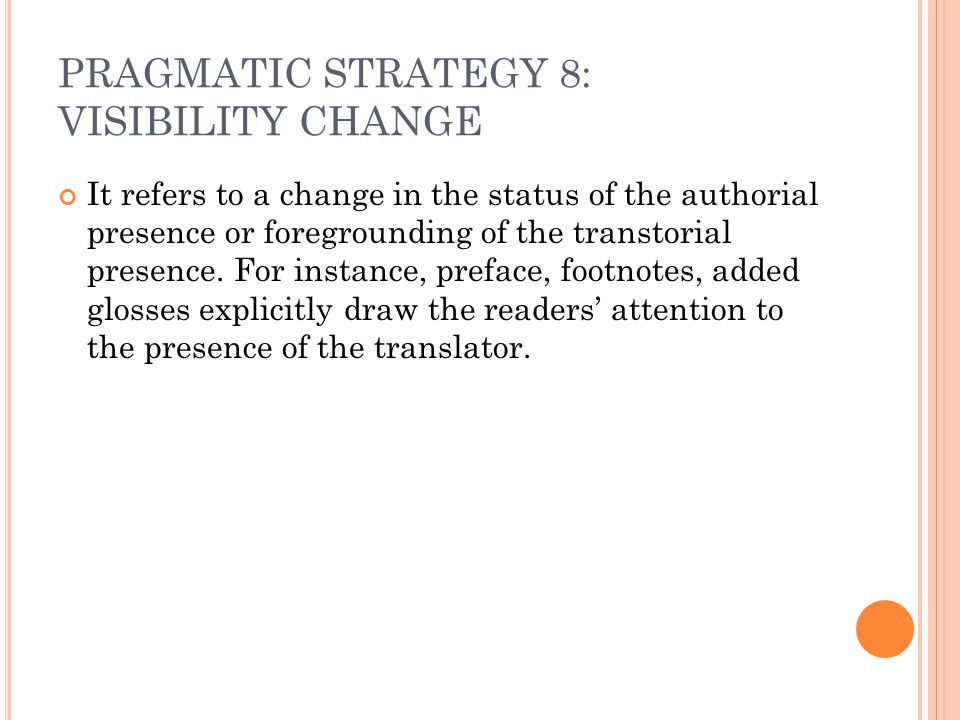 PRAGMATIC STRATEGY 8: VISIBILITY CHANGE