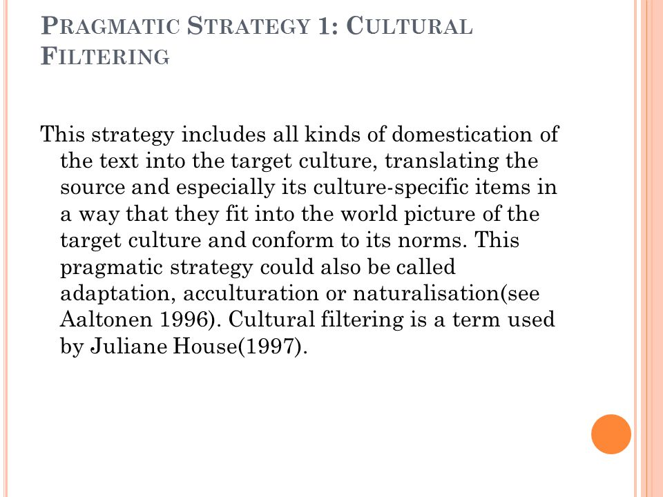 Pragmatic Strategy 1: Cultural Filtering