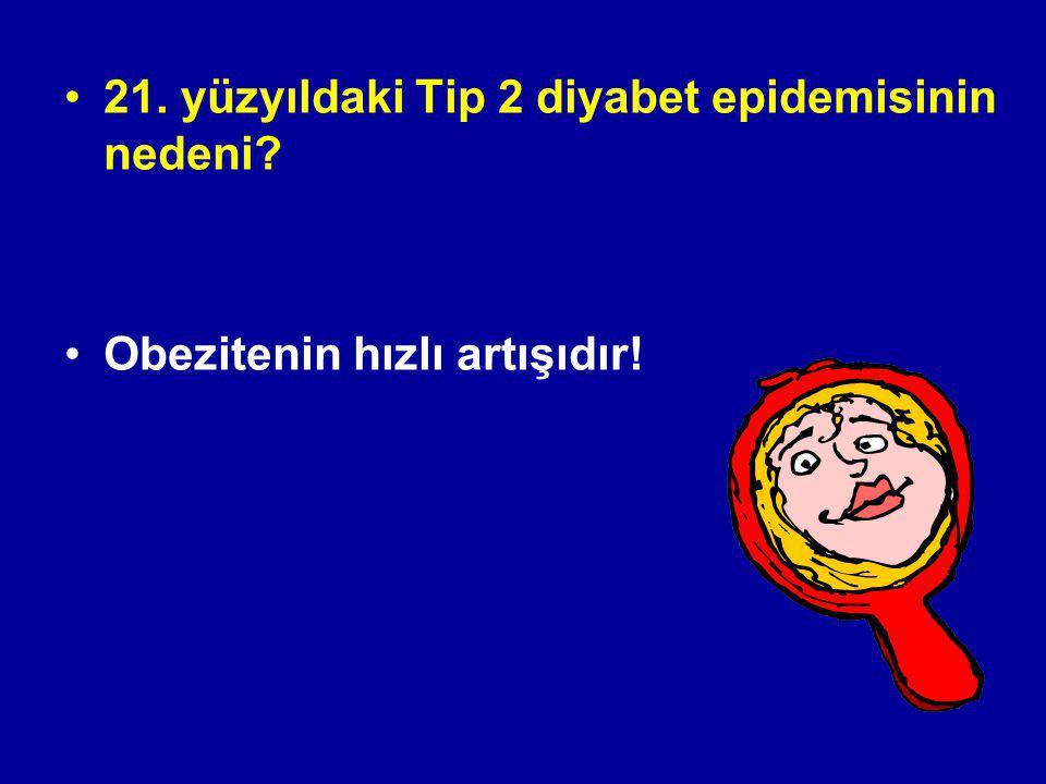 21. yüzyıldaki Tip 2 diyabet epidemisinin nedeni