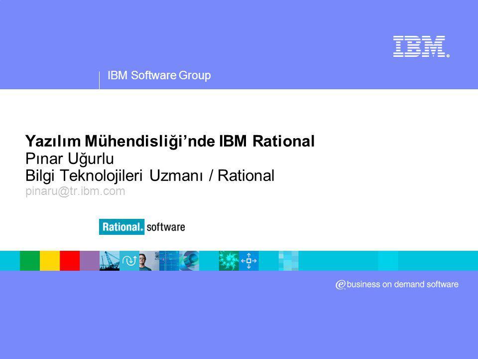 Yazılım Mühendisliği'nde IBM Rational Pınar Uğurlu Bilgi Teknolojileri Uzmanı / Rational pinaru@tr.ibm.com