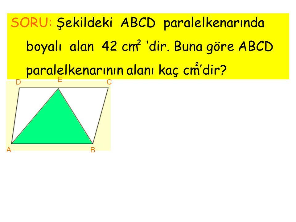 SORU: Şekildeki ABCD paralelkenarında