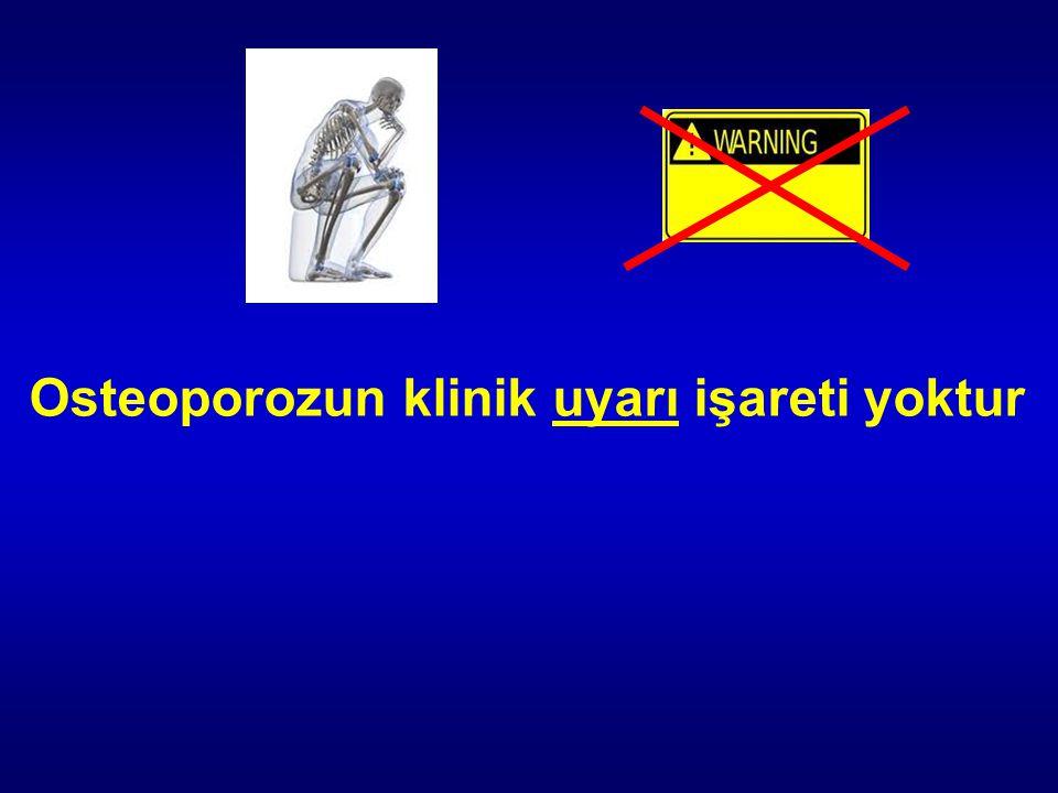 Osteoporozun klinik uyarı işareti yoktur