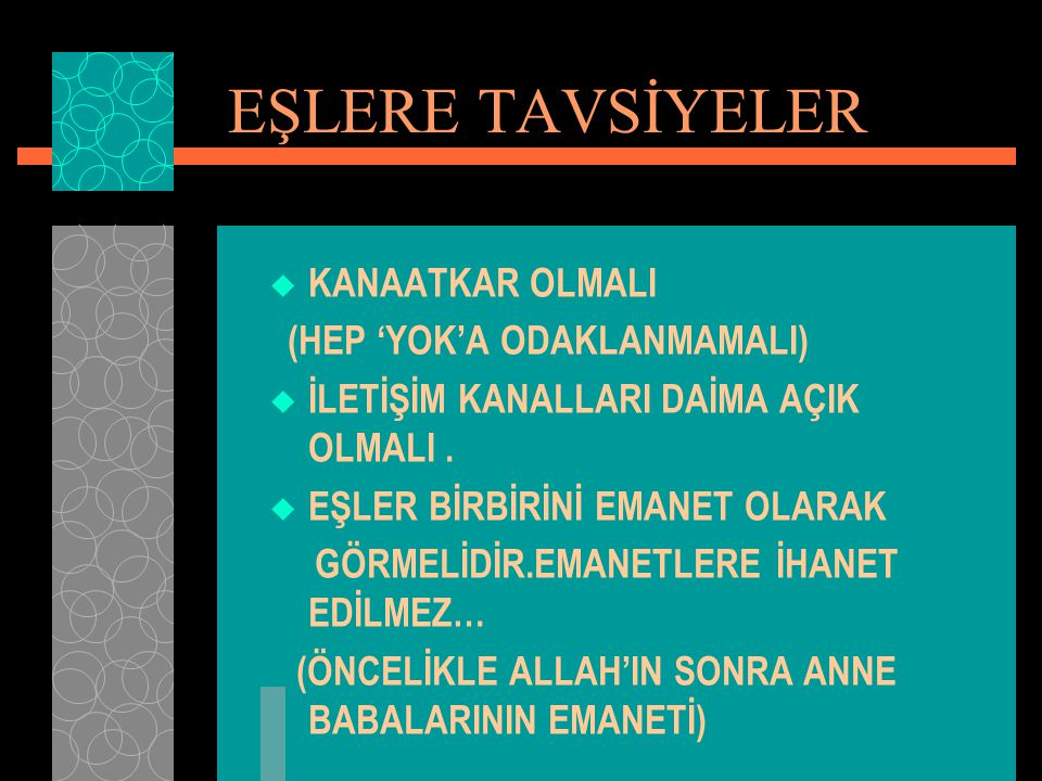 EŞLERE TAVSİYELER KANAATKAR OLMALI (HEP 'YOK'A ODAKLANMAMALI)
