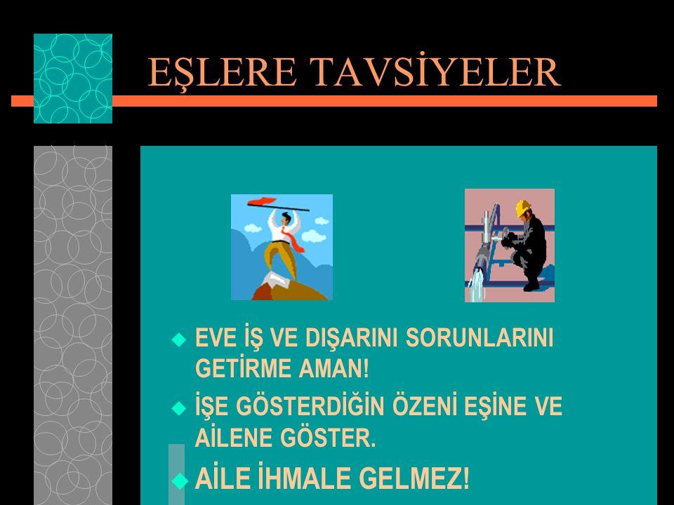 EŞLERE TAVSİYELER AİLE İHMALE GELMEZ!