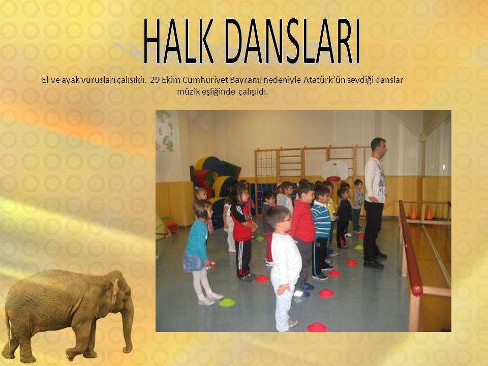 HALK DANSLARI El ve ayak vuruşları çalışıldı.