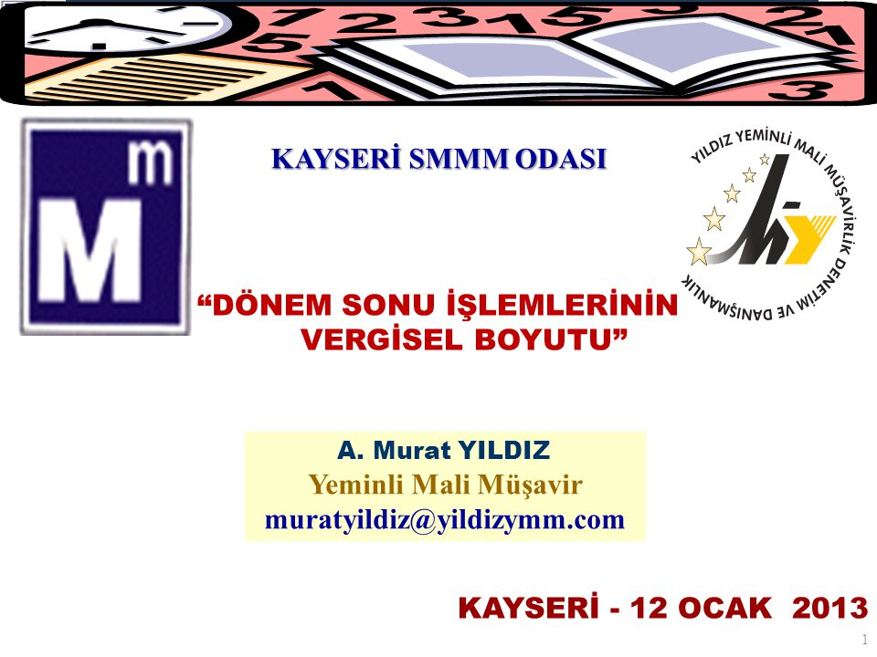 DÖNEM SONU İŞLEMLERİNİN VERGİSEL BOYUTU KAYSERİ - 12 OCAK 2013