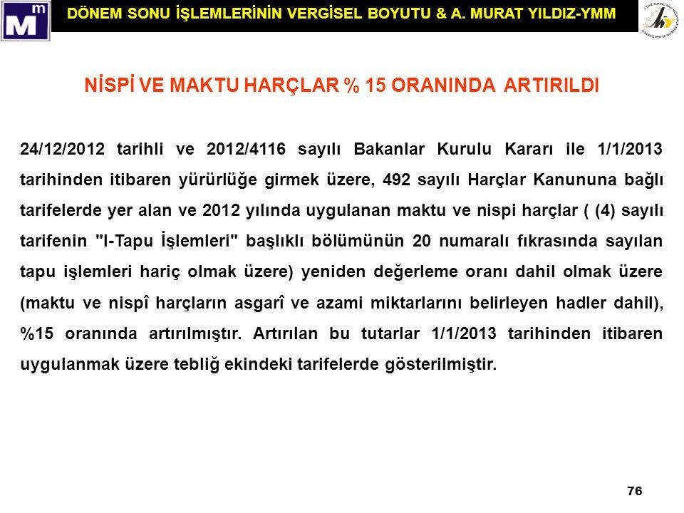 NİSPİ VE MAKTU HARÇLAR % 15 ORANINDA ARTIRILDI