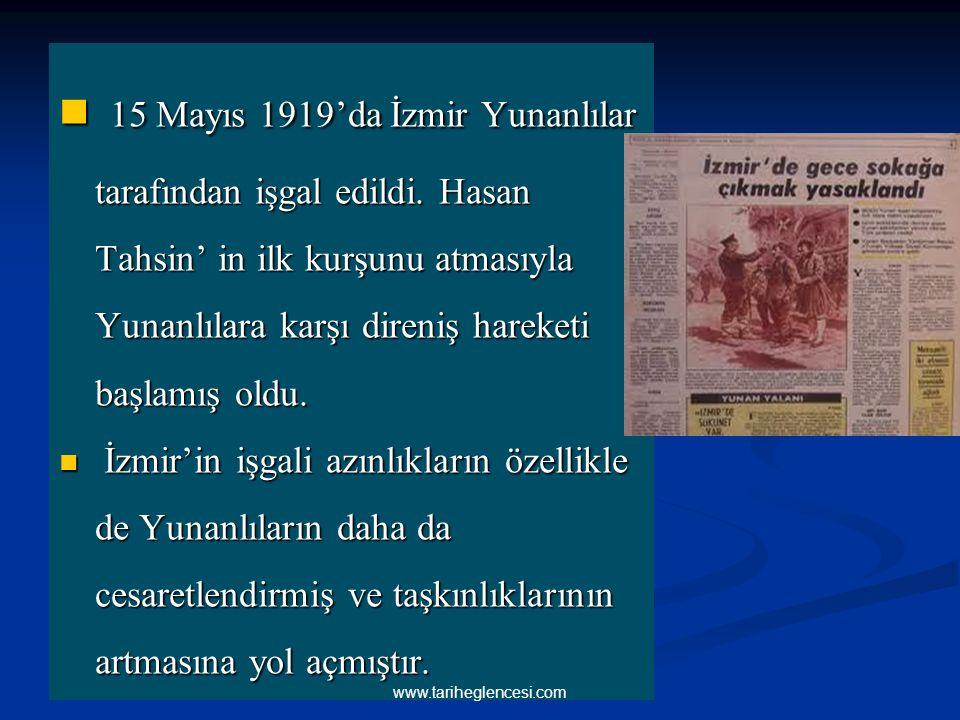 15 Mayıs 1919'da İzmir Yunanlılar tarafından işgal edildi