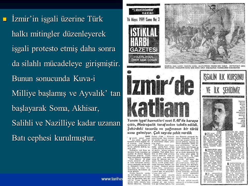 İzmir'in işgali üzerine Türk halkı mitingler düzenleyerek işgali protesto etmiş daha sonra da silahlı mücadeleye girişmiştir. Bunun sonucunda Kuva-i Milliye başlamış ve Ayvalık' tan başlayarak Soma, Akhisar, Salihli ve Nazilliye kadar uzanan Batı cephesi kurulmuştur.