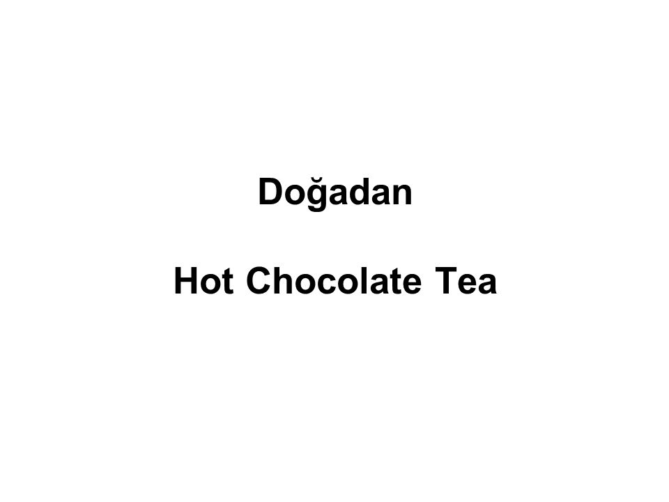 Doğadan Hot Chocolate Tea