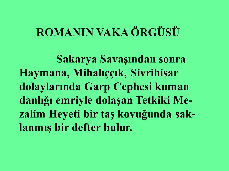 ROMANIN VAKA ÖRGÜSÜ Sakarya Savaşından sonra. Haymana, Mihalıççık, Sivrihisar. dolaylarında Garp Cephesi kuman.