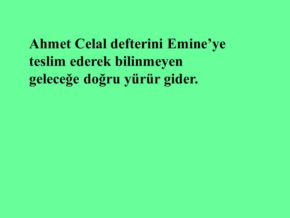 Ahmet Celal defterini Emine'ye