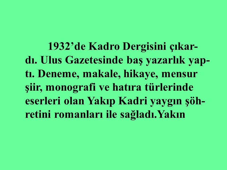 1932'de Kadro Dergisini çıkar-