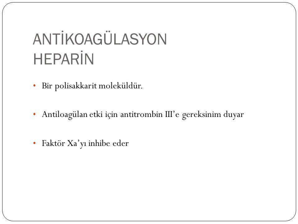 ANTİKOAGÜLASYON HEPARİN