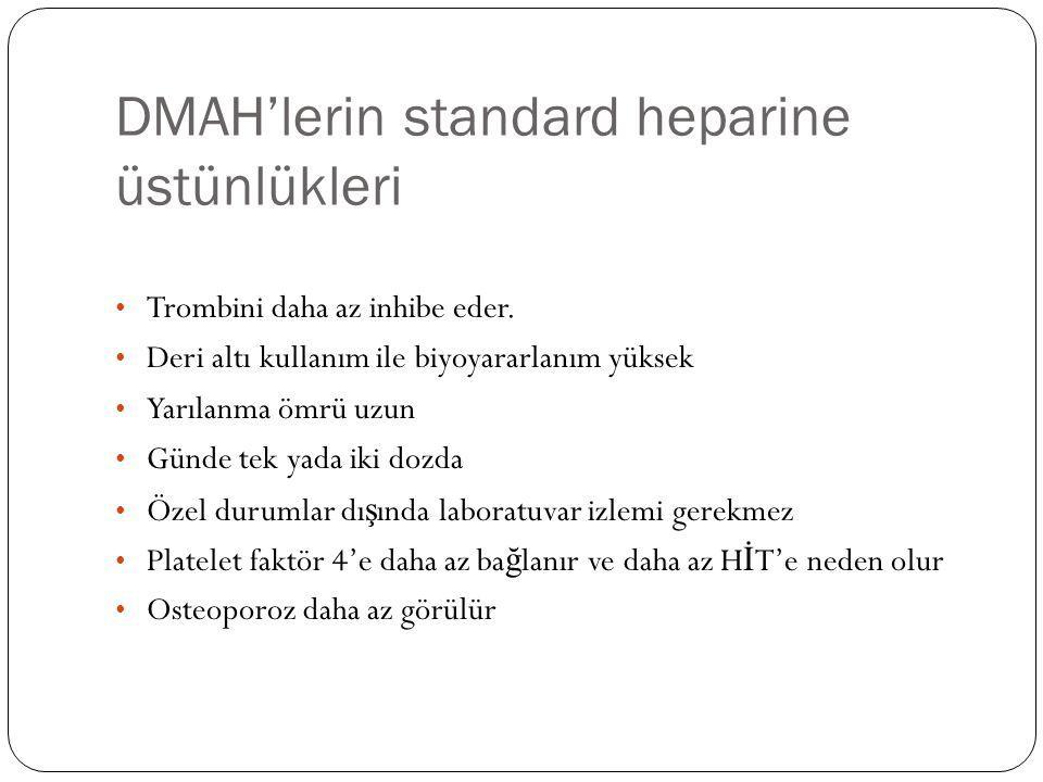 DMAH'lerin standard heparine üstünlükleri