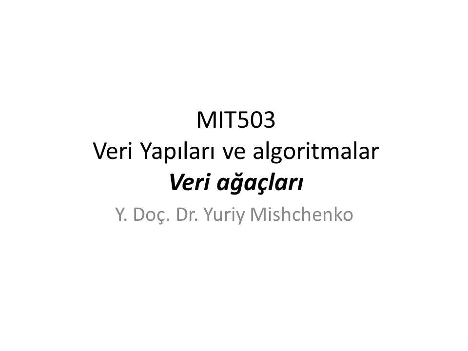MIT503 Veri Yapıları ve algoritmalar Veri ağaçları