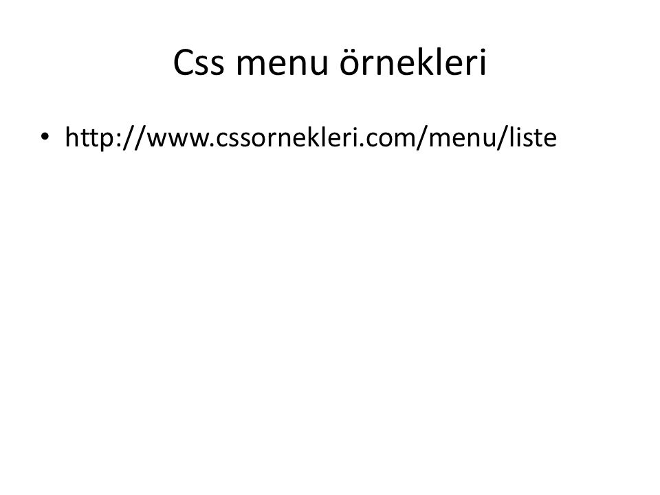 Css menu örnekleri http://www.cssornekleri.com/menu/liste