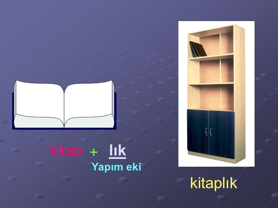 kitap lık + Yapım eki kitaplık