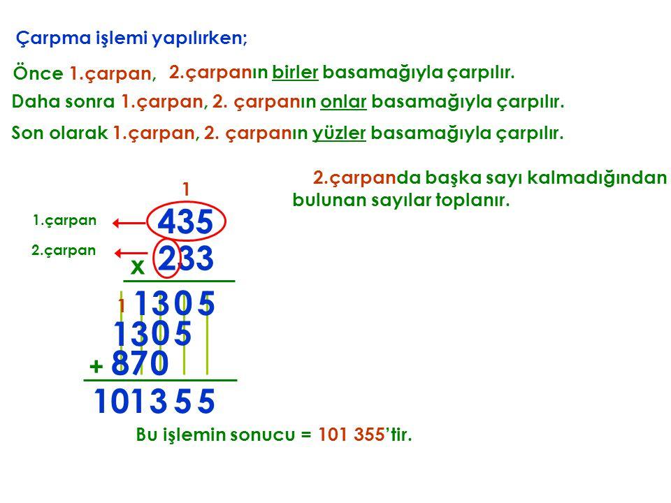 435 233 13 5 13 5 8 7 10 1 3 5 5 x + Çarpma işlemi yapılırken;