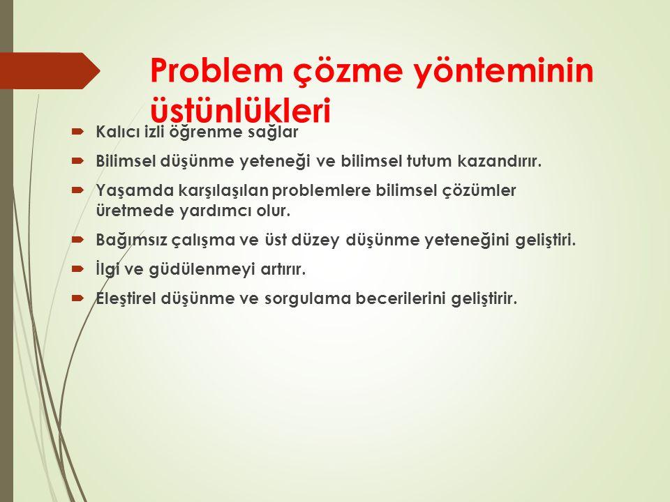 Problem çözme yönteminin üstünlükleri