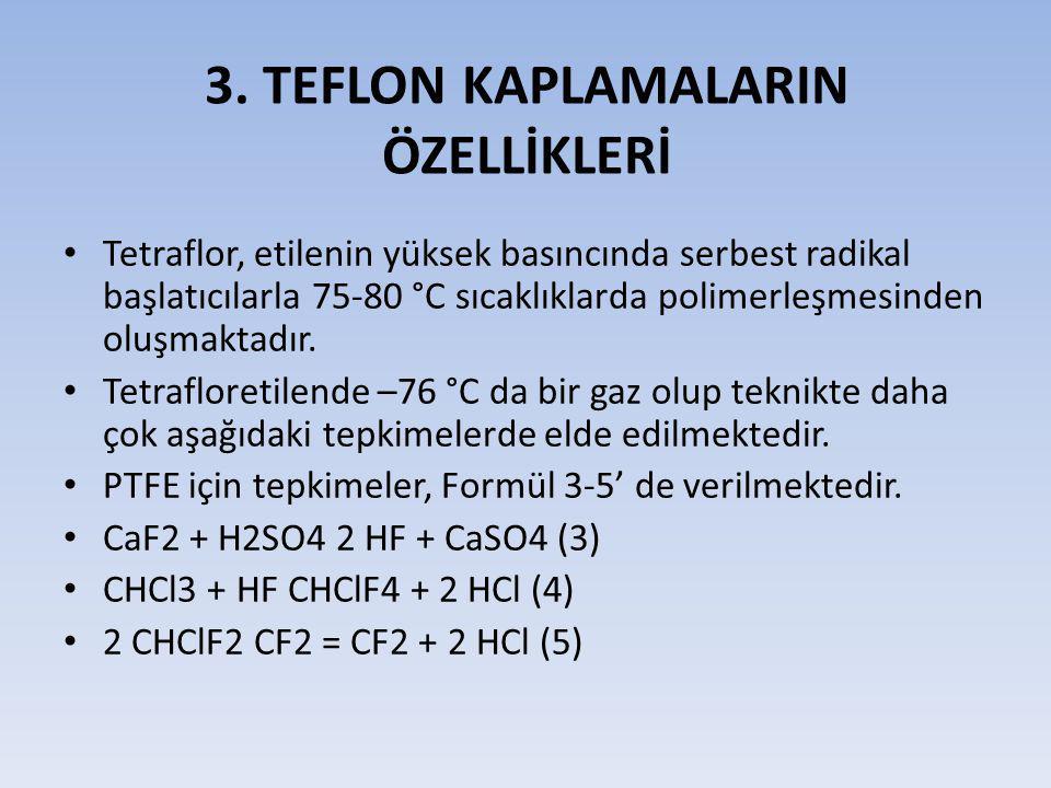 3. TEFLON KAPLAMALARIN ÖZELLİKLERİ