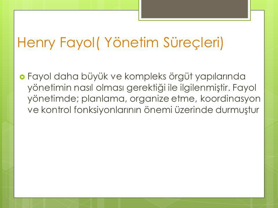 Henry Fayol( Yönetim Süreçleri)