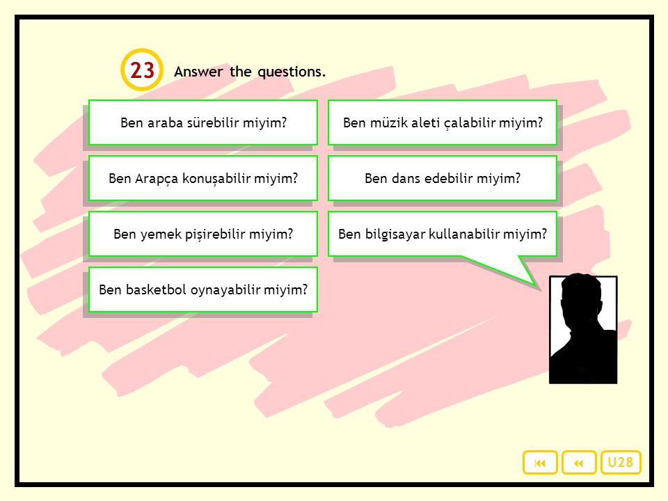 23 Answer the questions. Ben araba sürebilir miyim