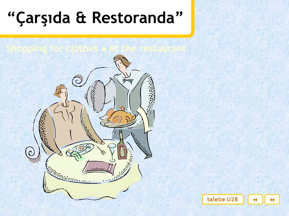 Çarşıda & Restoranda Shopping for clothes ● At the restaurant