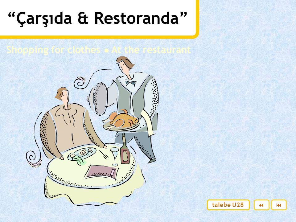 Çarşıda & Restoranda Shopping for clothes ● At the restaurant