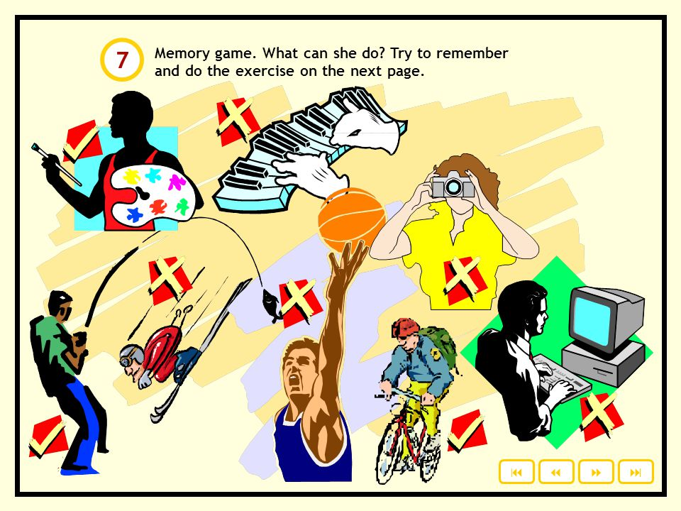 7 Memory game. What can she do Try to remember and do the exercise on the next page.    