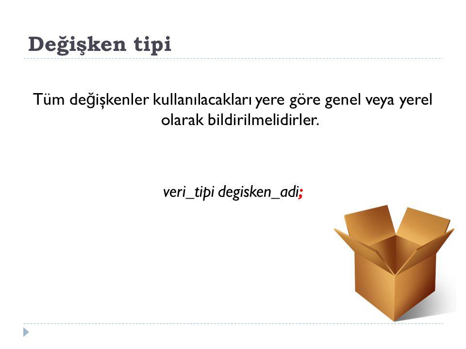 veri_tipi degisken_adi;