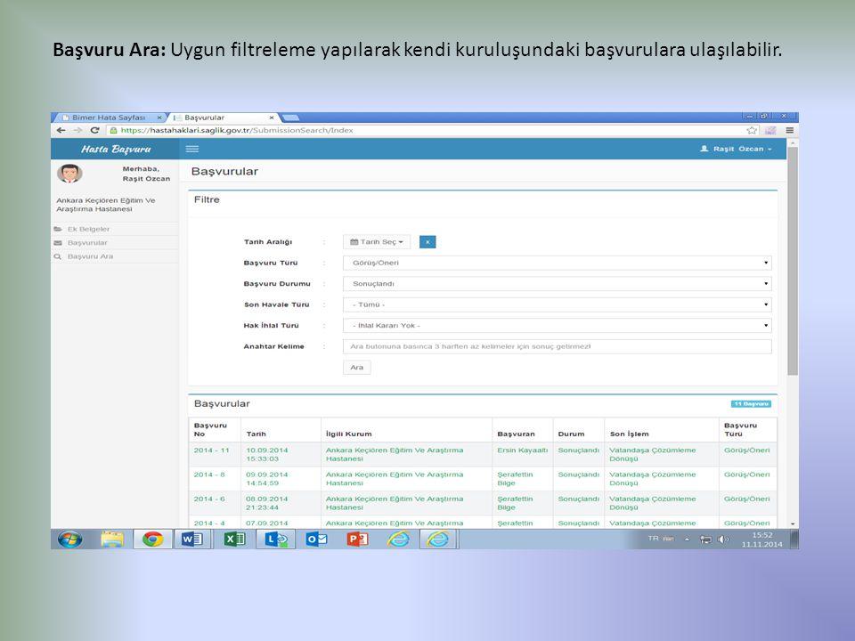 Başvuru Ara: Uygun filtreleme yapılarak kendi kuruluşundaki başvurulara ulaşılabilir.