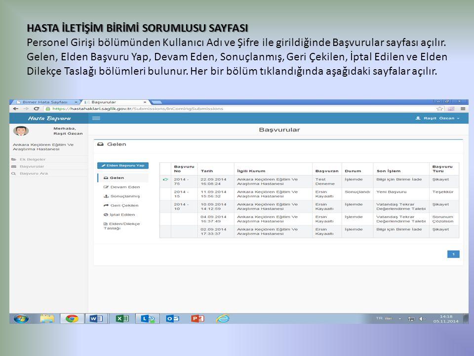 HASTA İLETİŞİM BİRİMİ SORUMLUSU SAYFASI Personel Girişi bölümünden Kullanıcı Adı ve Şifre ile girildiğinde Başvurular sayfası açılır.
