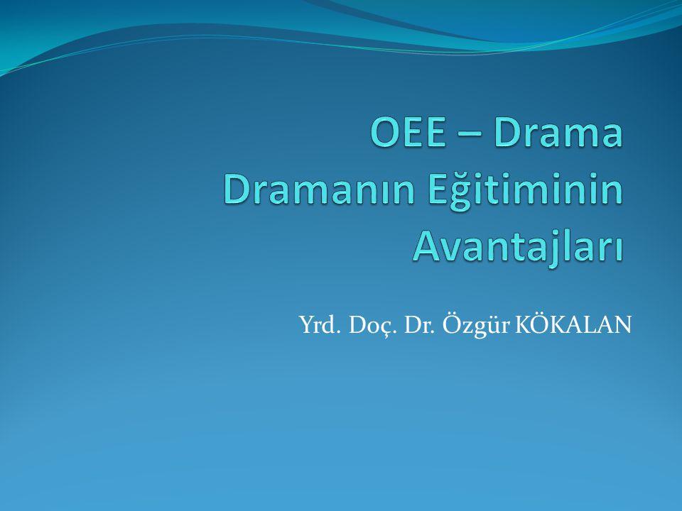 OEE – Drama Dramanın Eğitiminin Avantajları