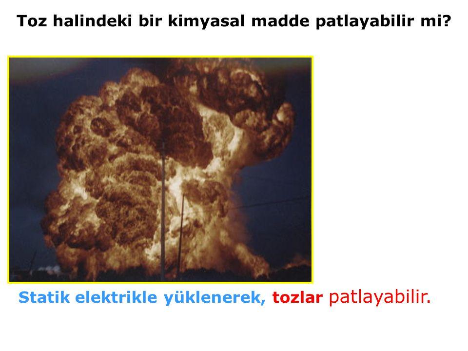 Toz halindeki bir kimyasal madde patlayabilir mi
