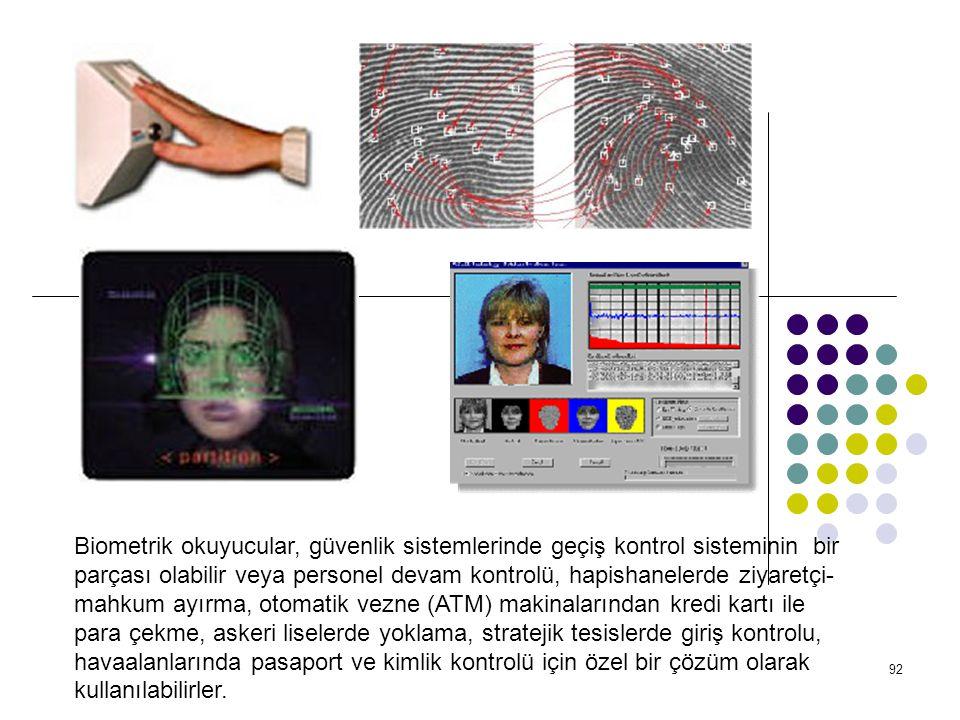 Biometrik okuyucular, güvenlik sistemlerinde geçiş kontrol sisteminin bir parçası olabilir veya personel devam kontrolü, hapishanelerde ziyaretçi-mahkum ayırma, otomatik vezne (ATM) makinalarından kredi kartı ile para çekme, askeri liselerde yoklama, stratejik tesislerde giriş kontrolu, havaalanlarında pasaport ve kimlik kontrolü için özel bir çözüm olarak kullanılabilirler.