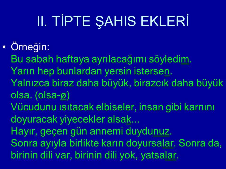 II. TİPTE ŞAHIS EKLERİ