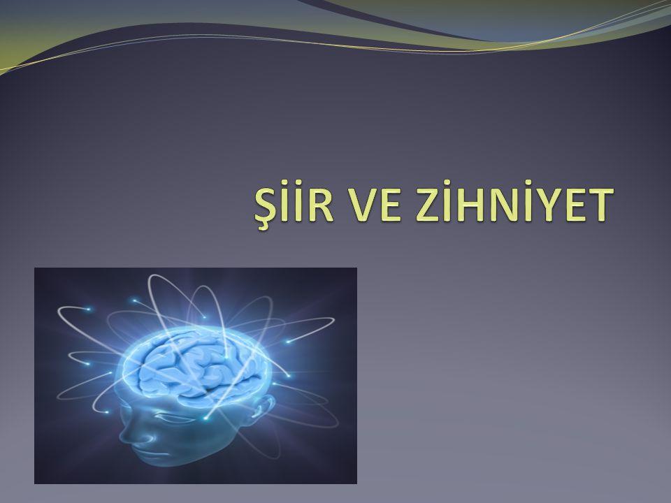 ŞİİR VE ZİHNİYET
