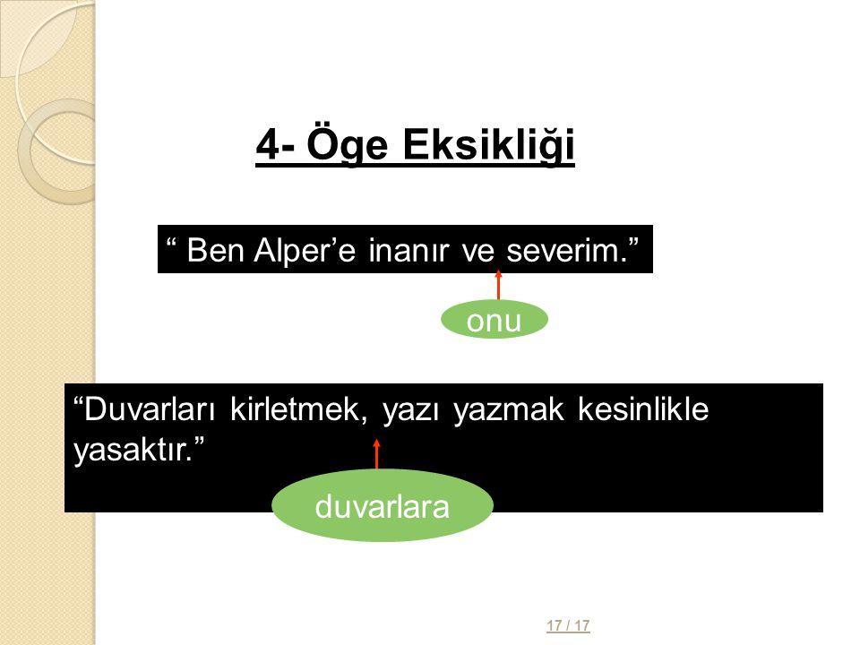 4- Öge Eksikliği Ben Alper'e inanır ve severim. onu