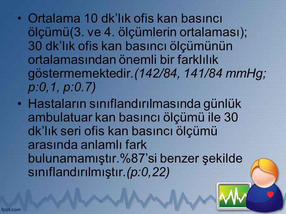 Ortalama 10 dk'lık ofis kan basıncı ölçümü(3. ve 4
