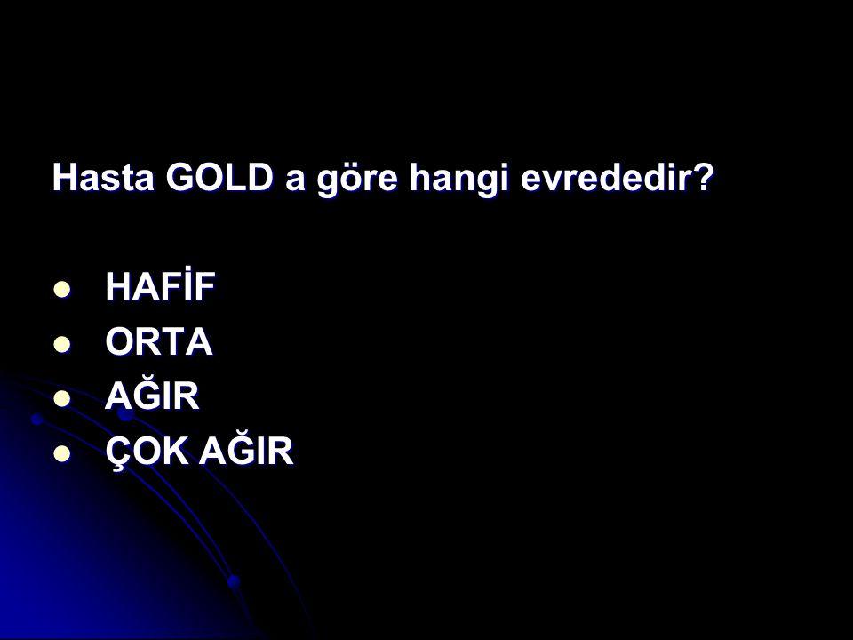 Hasta GOLD a göre hangi evrededir
