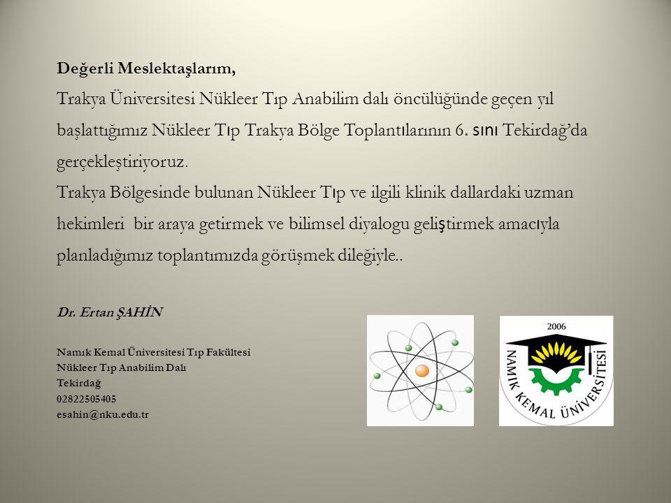 Trakya Üniversitesi Nükleer Tıp Anabilim dalı öncülüğünde geçen yıl