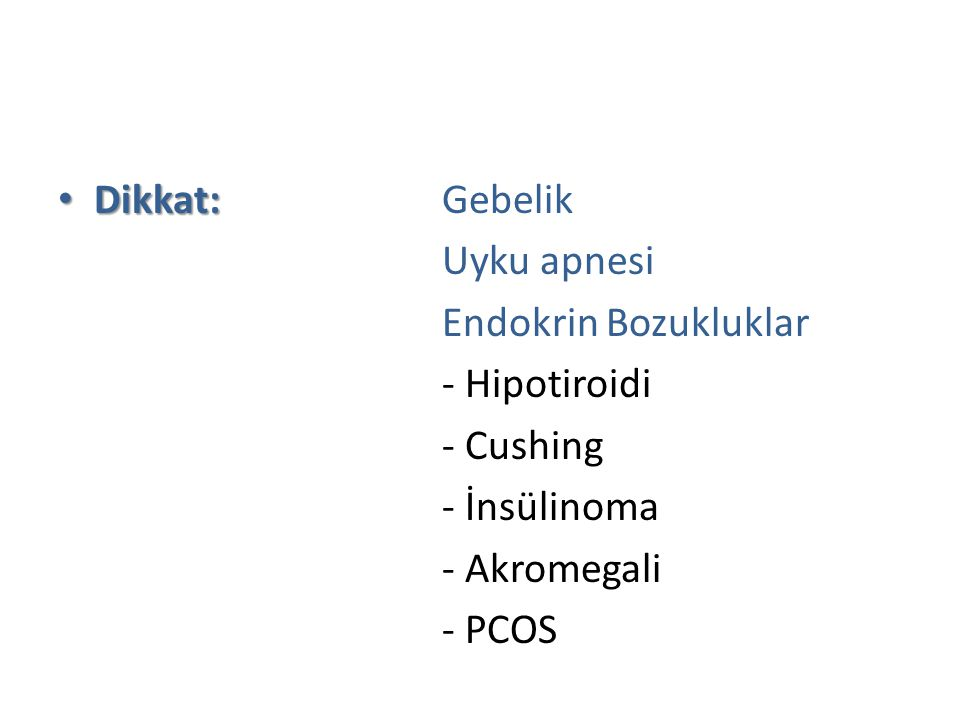 Dikkat: Gebelik Uyku apnesi Endokrin Bozukluklar - Hipotiroidi