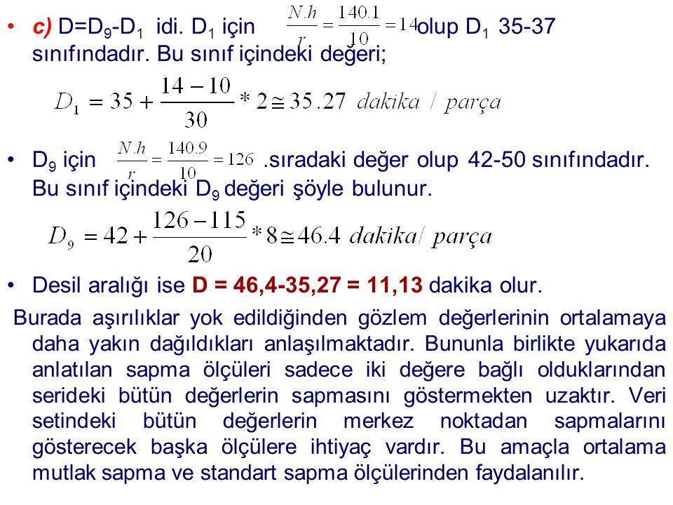 c) D=D9-D1 idi. D1 için olup D1 35-37 sınıfındadır