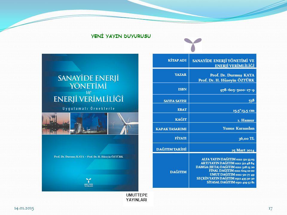 YENİ YAYIN DUYURUSU KİTAP ADI. SANAYİDE ENERJİ YÖNETİMİ VE ENERJİ VERİMLİLİĞİ. YAZAR. Prof. Dr. Durmuş KAYA.